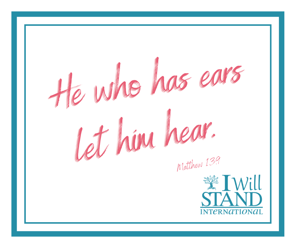 He who has ears, let him hear.